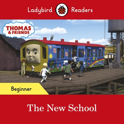 Ladybird Readers Beginner Level - Thomas the Tank Engine - The New School (ELT Graded Reader)