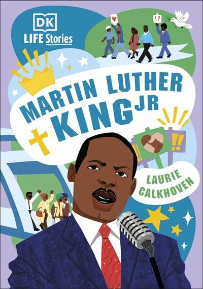 DK Life Stories: Martin Luther King Jr