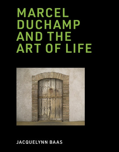 Marcel Duchamp and the Art of Life