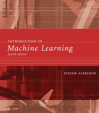 Introduction to Machine Learning, fourth edition