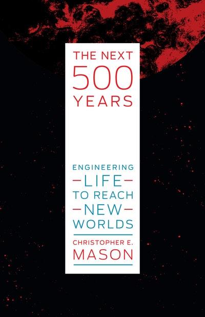 The Next 500 Years