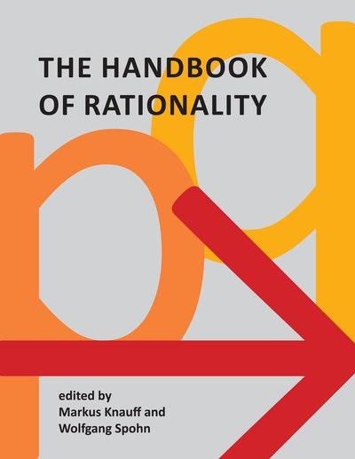 The Handbook of Rationality