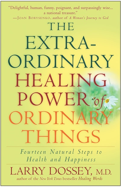 The Extraordinary Healing Power Of Ordinary Things
