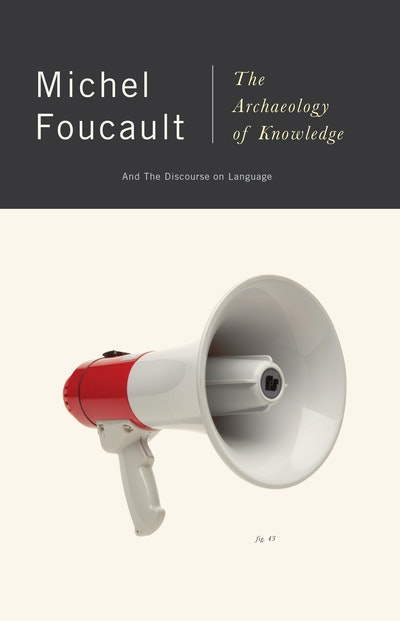 The Archeology Of Knowledge & The Discourse On Language