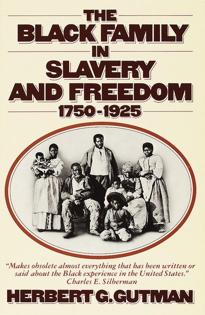 The Black Family In Slavery And Freedom 1750 - 1925