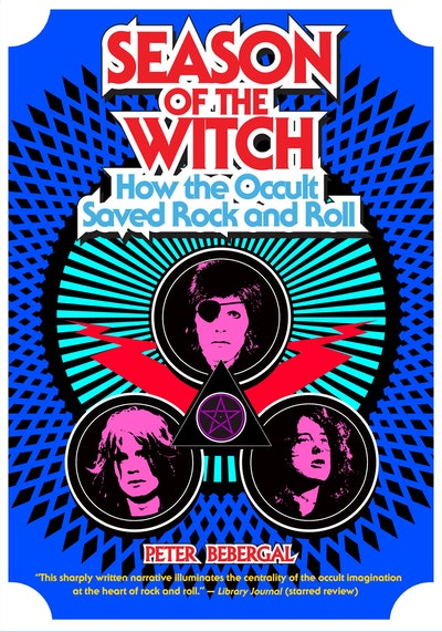 Season of the Witch: How the Occult Saved Rock and Roll