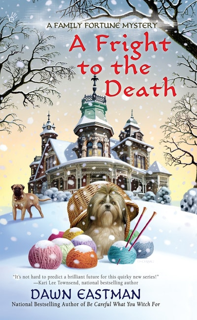 A Fright to the Death: A Family Fortune Mystery Book 3