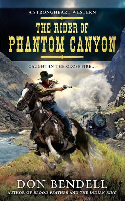 The Rider of Phantom Canyon: A Strongheart Western