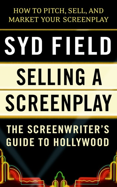 Selling A Screenplay/Gde To Ho