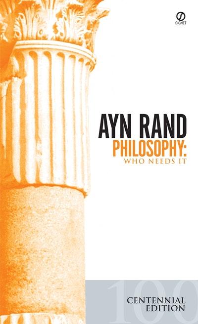 Philosophy: Who Needs It (Centenary Edition)