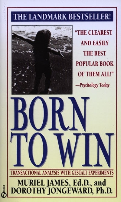 Born to Win: Transactional Analysis with Gestalt Experiments