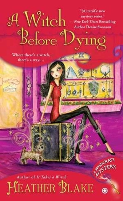 A Witch Before Dying : A Wishcraft Mystery Book 2
