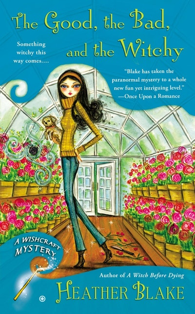 The Good, the Bad, and the Witchy : A Wishcraft Mystery Book 3