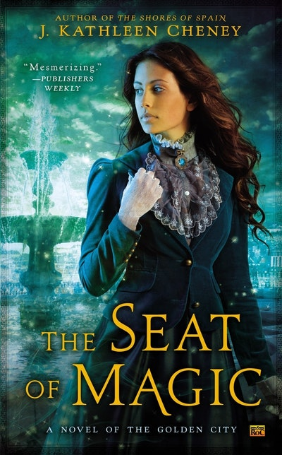 The Seat of Magic: A Novel of the Golden City Book 2