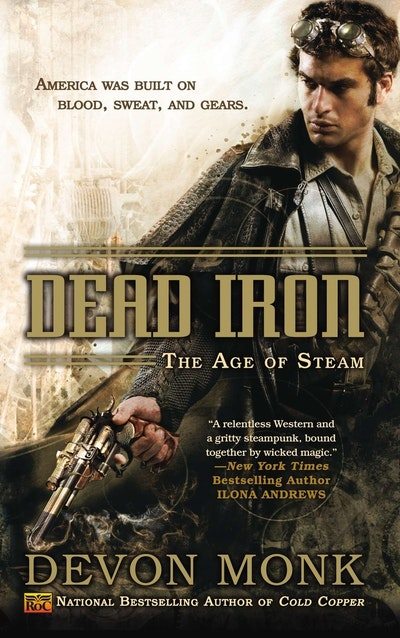 Dead Iron: The Age of Steam Book 1