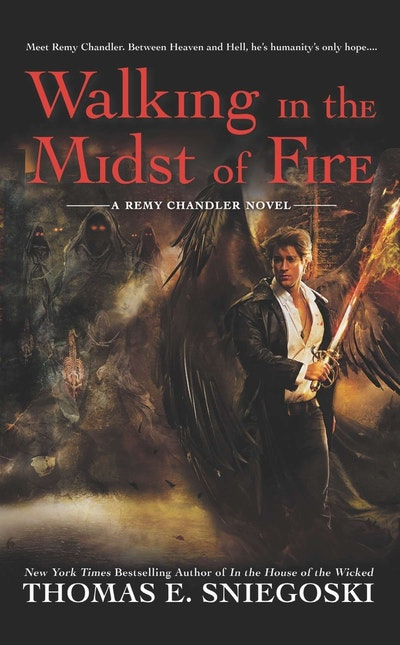 Walking in the Midst of Fire: Remy Chandler Book 6