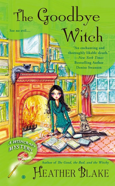 The Goodbye Witch : A Wishcraft Mystery Book 4