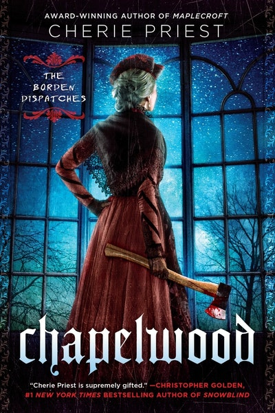 Chapelwood: The Borden Dispatches Book 2