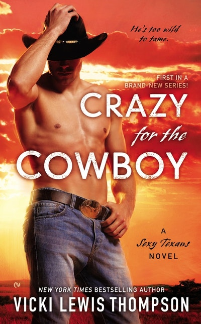 Crazy for the Cowboy: A Sexy Texans Novel Book 1