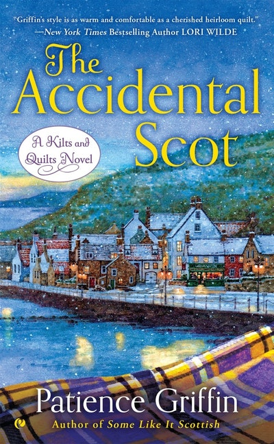 The Accidental Scot: A Kilts and Quilts Novel Book 4