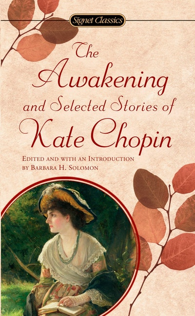 The Awakening and Selected Stories of Kate Chopin
