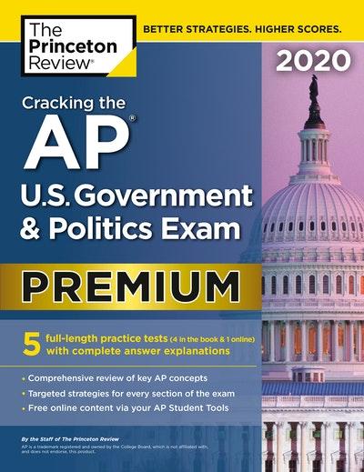 Cracking the AP U.S. Government & Politics Exam 2020, Premium Edition