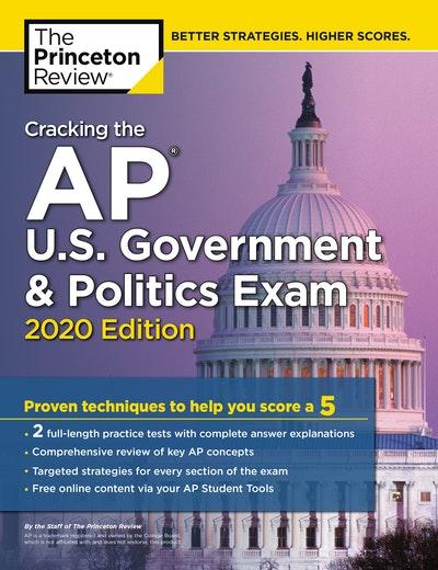 Cracking the AP U.S. Government & Politics Exam, 2020 Edition