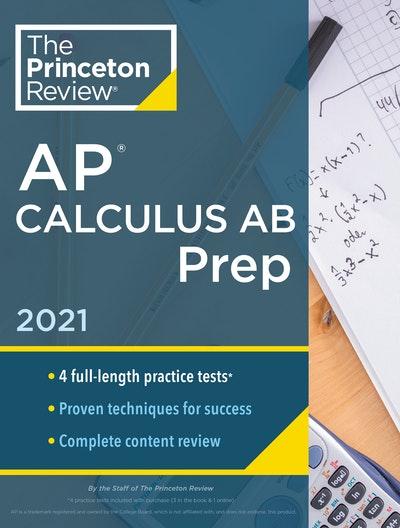 Princeton Review AP Calculus AB Prep, 2021