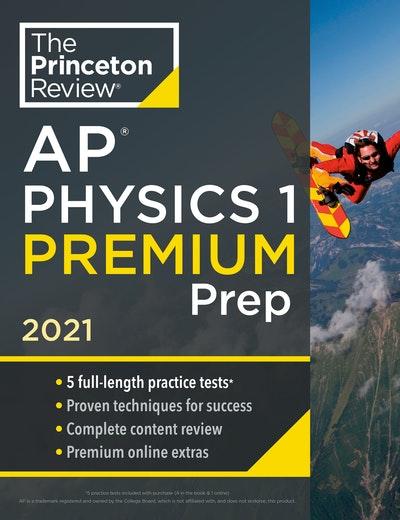 Princeton Review AP Physics 1 Premium Prep, 2021
