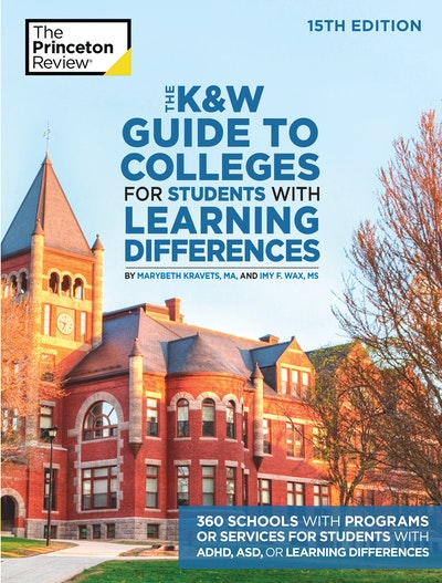 The K&W Guide to Colleges for Students with Learning Differences, 15th Edition