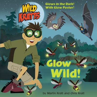 Glow Wild Wild Kratts By Chris Kratt Penguin Books