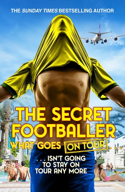 The Secret Footballer What Goes On Tour