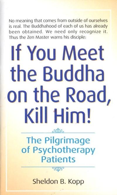 If You Meet Buddha-Kill Him