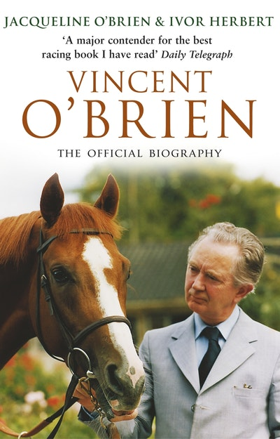 Vincent O'Brien - The Official Biography