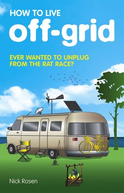 Penguin Book Cover Grid : How to live off grid by nick rosen penguin books australia