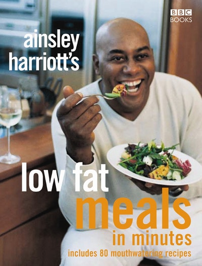 Ainsley Harriott's Low Fat Meals In Minutes