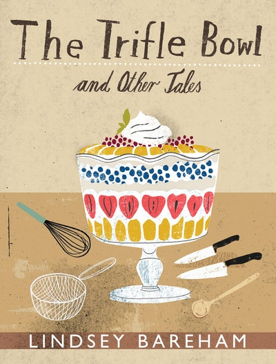 The Trifle Bowl And Other Tales By Lindsey Bareham Penguin Books Cool Trifle Bowl Decorations