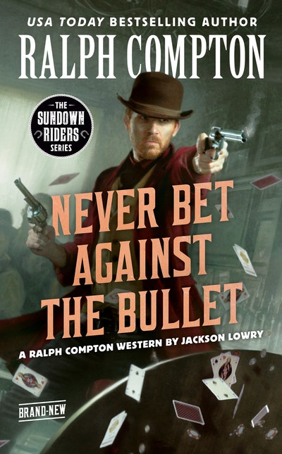 Ralph Compton Never Bet Against the Bullet