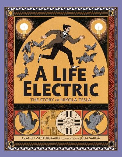A Life Electric: A Story of Nikola Tesla