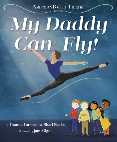 My Daddy Can Fly! (American Ballet Theatre)