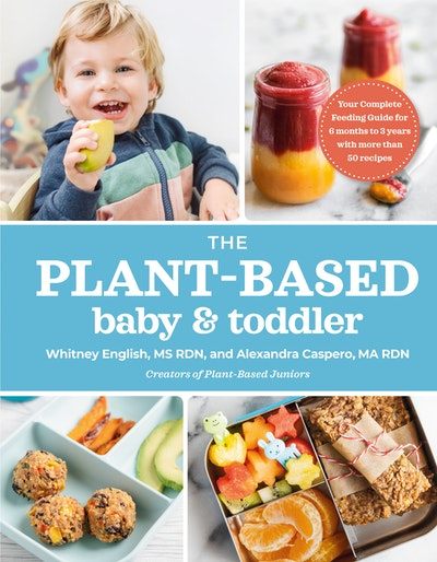 The Plant-Based Baby and Toddler