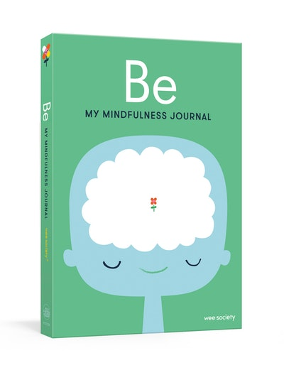 Be: My Mindfulness Journal