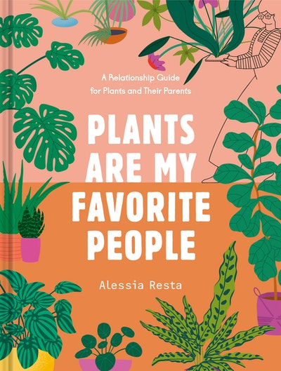 Plants Are My Favorite People