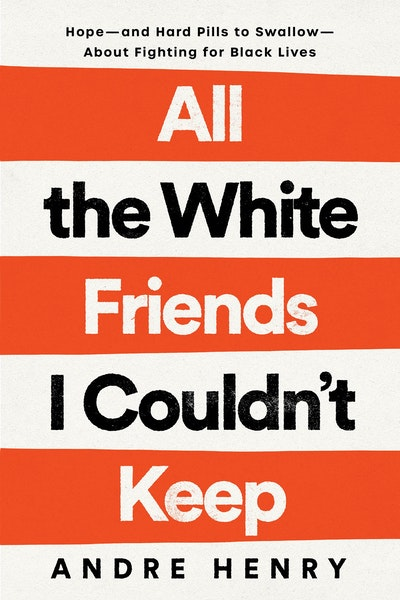 All the White Friends I Couldn't Keep