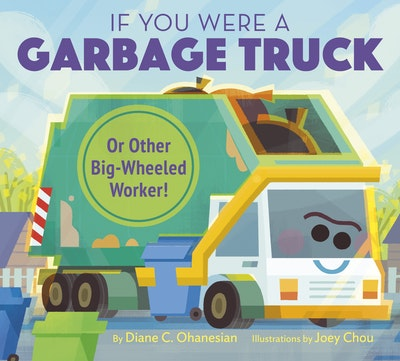 If You Were a Garbage Truck or Other Big-Wheeled Worker!