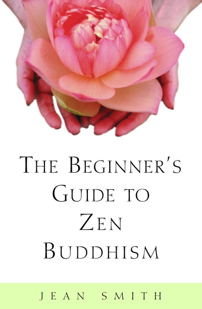 Beginner's Guide To Zen Buddhism