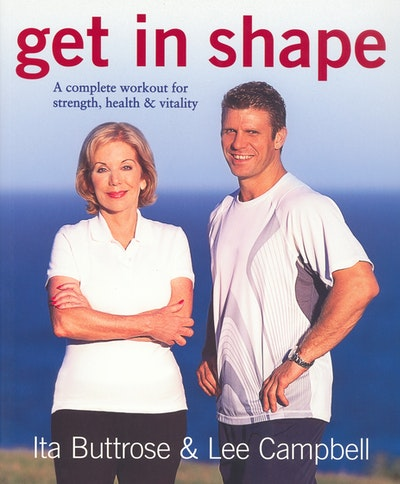 Get in Shape: A complete workout for strength, health & vitality