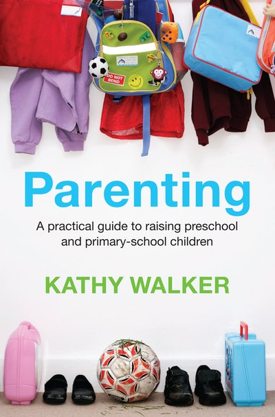 Parenting: A practical guide to raising preschool and primary-school children