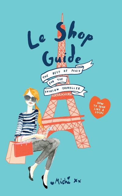 Le Shop Guide: The best of Paris for the fashion traveller