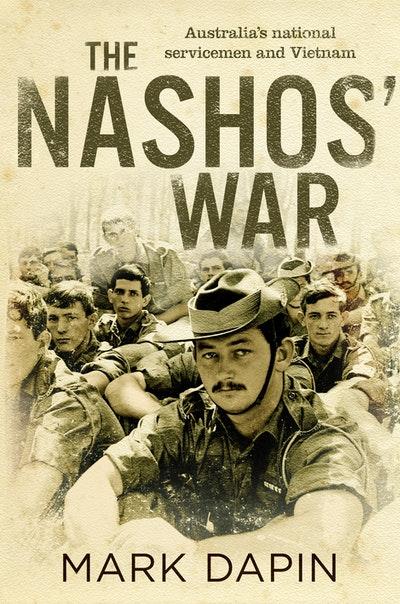 The Nashos' War: Australia's national servicemen and Vietnam